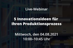 Live Webinar 5 Innovationssideen für Produktionsprozess